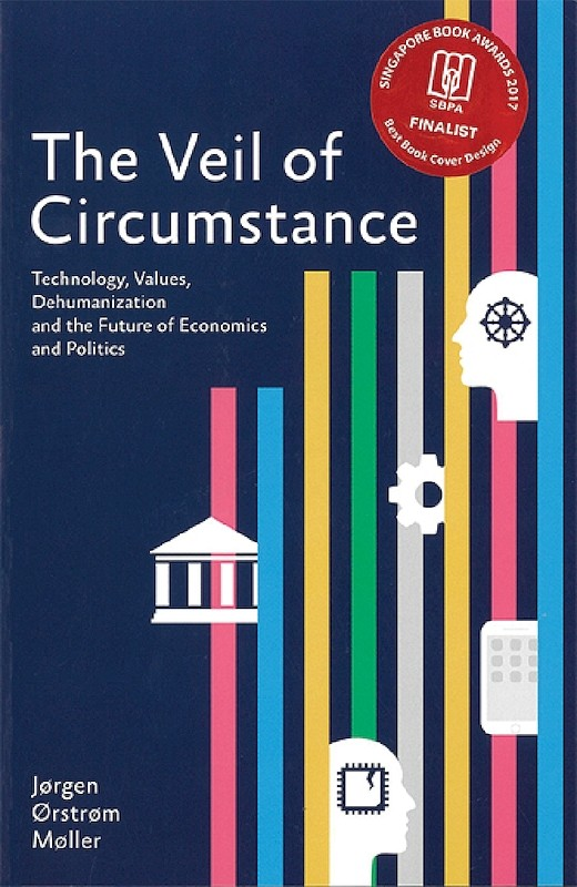 The Veil of Circumstance: Technology, Values, Dehumanization and the Future of Economics and Politics