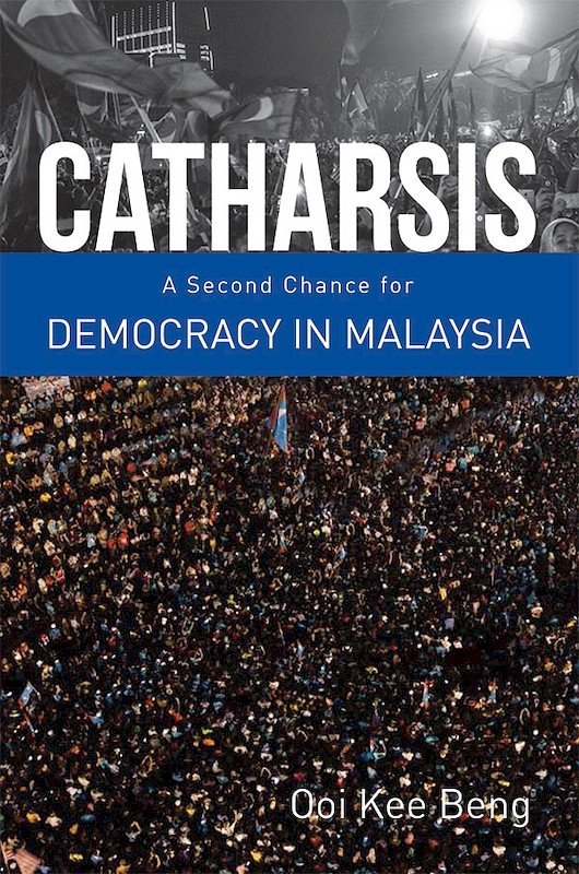 Catharsis: A Second Chance for Democracy in Malaysia