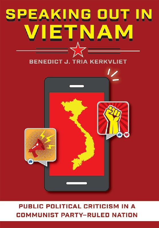 Speaking Out in Vietnam: Public Political Criticism in a Communist-Party Ruled Nation