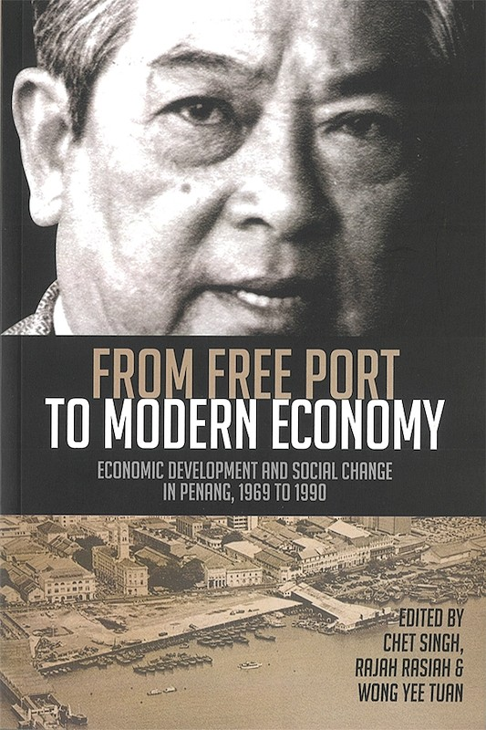 From Free Port to Modern Economy: Economic Development and Social Change in Penang, 1969 to 1990