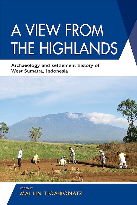 A View from the Highlands: Archaeology and Settlement History of West Sumatra, Indonesia