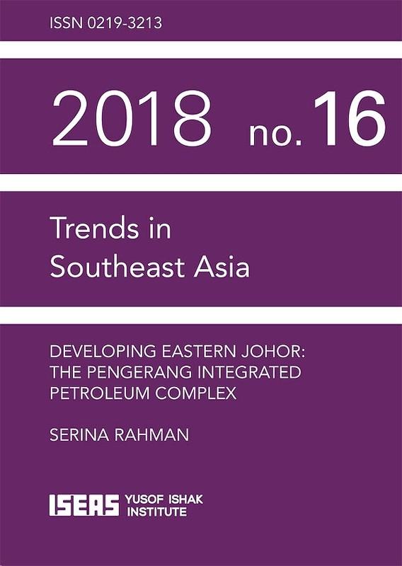 Developing Eastern Johor: The Pengerang Integrated Petroleum Complex