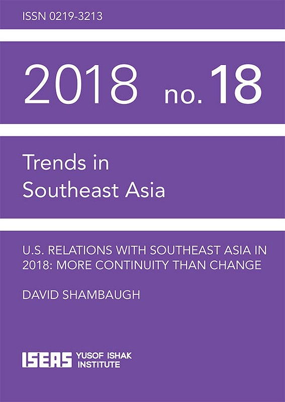 U.S. Relations with Southeast Asia in 2018: More Continuity Than Change