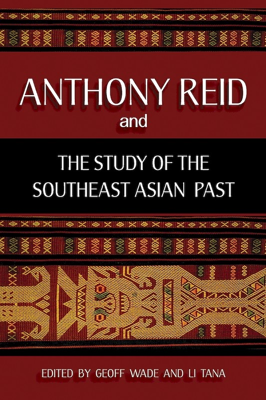 Anthony Reid and the s\Study of the Southeast Asian Past