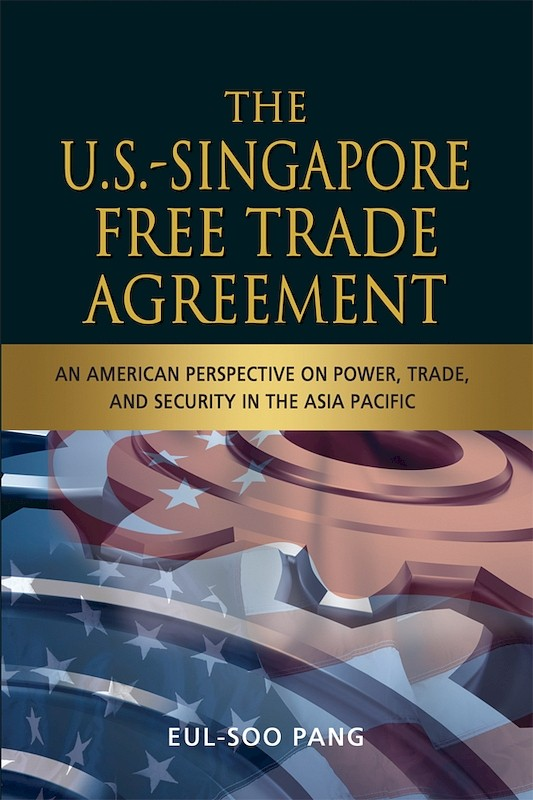 The us singapore free trade agreement an american perspective on the us singapore free trade agreement an american perspective on power trade and security in the asia pacific platinumwayz