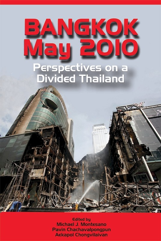 Bangkok, May 2010 : Perspectives on a Divided Thailand