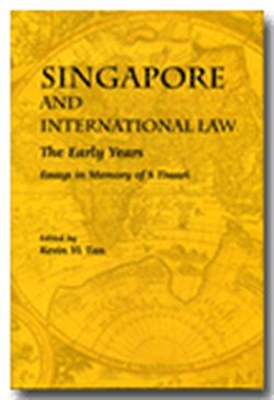 singapore and international law the early years essays in memory  singapore and international law the early years essays in memory of s tiwari
