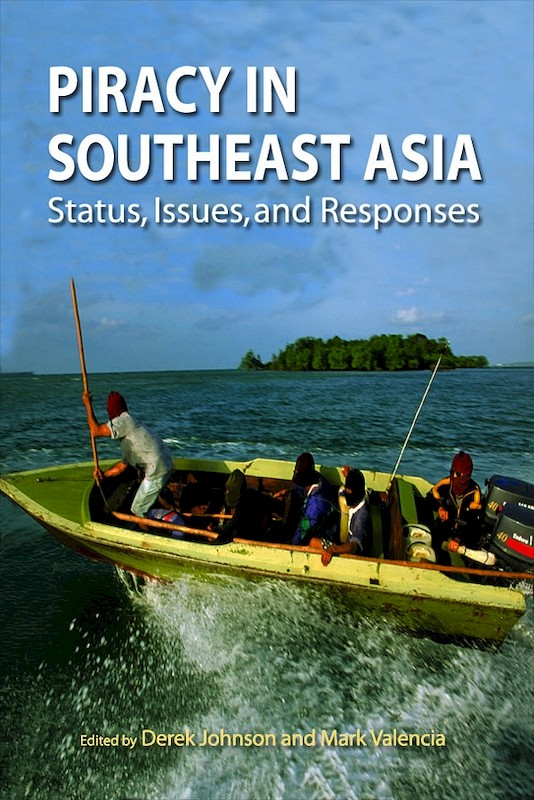 piracy in southeast asia status issues and responses bookshop
