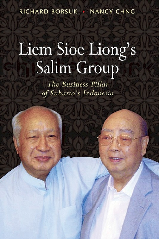 Liem Sioe Liong's Salim Group: The Business Pillar of Suharto's Indonesia book cover