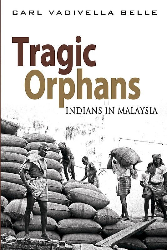 Tragic Orphans: Indians in Malaysia book cover