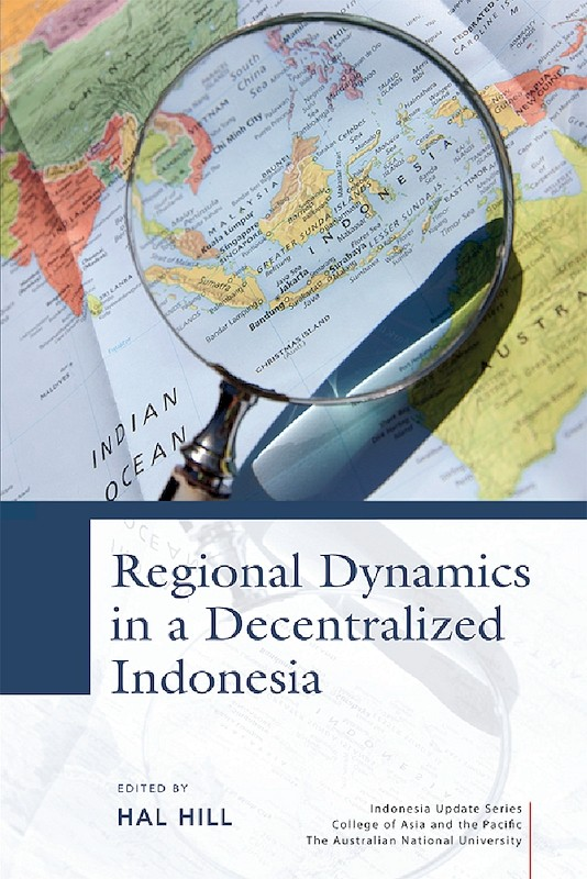 Regional Dynamics in a Decentralized Indonesia book cover