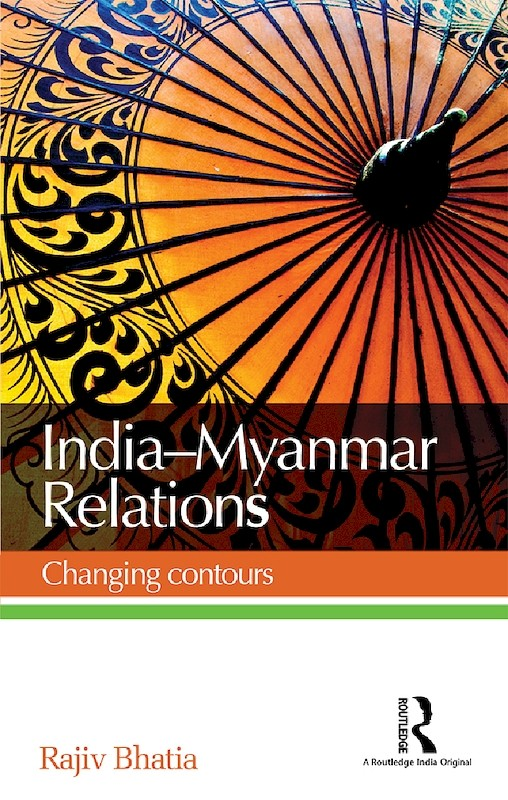 India–Myanmar Relations: Changing Contours book cover