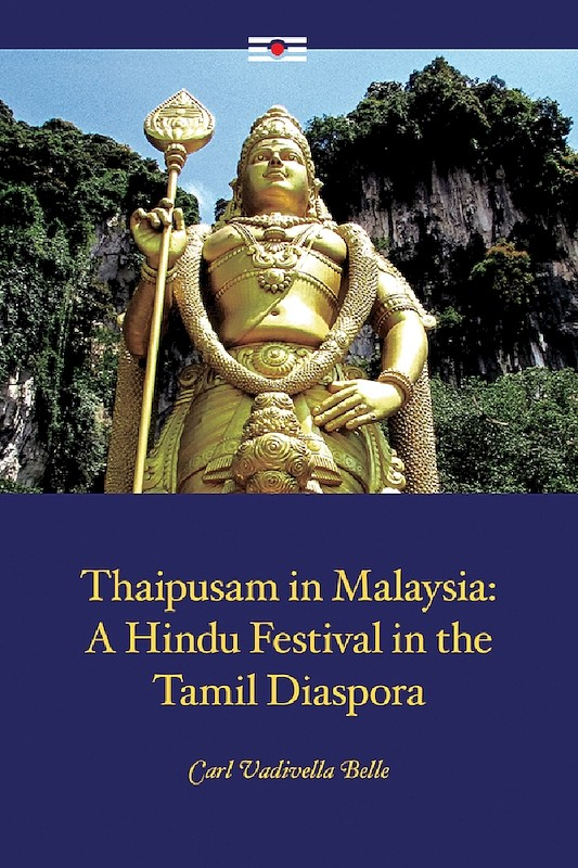 Thaipusam in Malaysia: A Hindu Festival in the Tamil Diaspora book cover