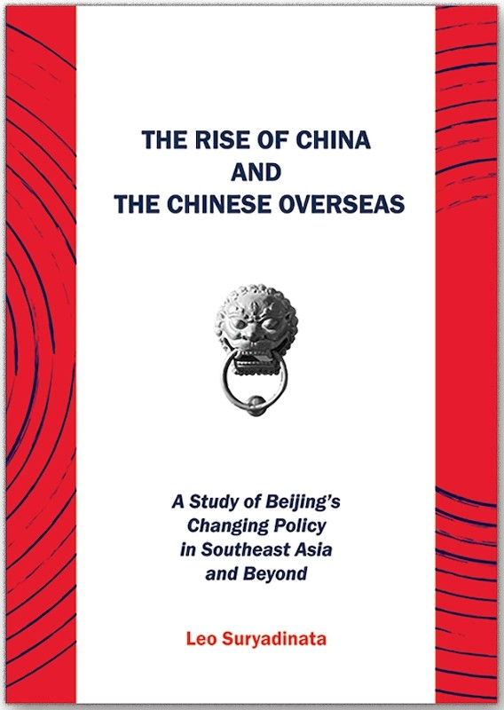 The Rise of China and the Chinese Overseas: A Study of Beijing's Changing Policy in Southeast Asia and Beyond book cover