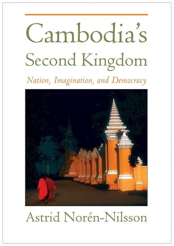 Cambodia's Second Kingdom: Nation, Imagination, and Democracy book cover