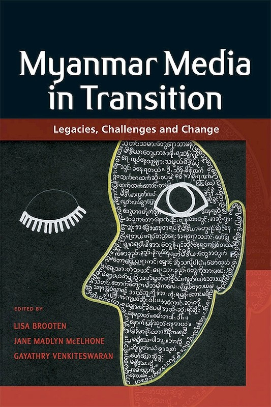 Myanmar Media in Transition: Legacies, Challenges and Change book cover