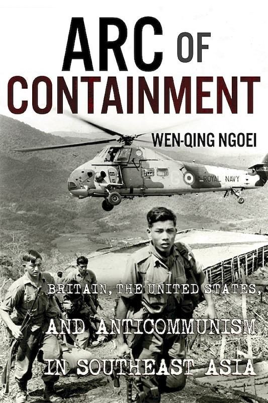 Arc of Containment: Britain, the United States, and Anticommunism in Southeast Asia book cover