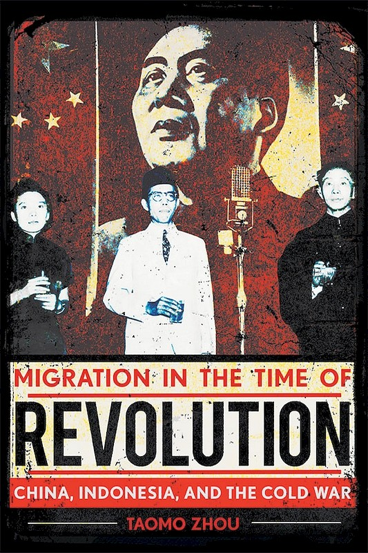 Migration in the Time of Revolution: China, Indonesia, and the Cold War book cover