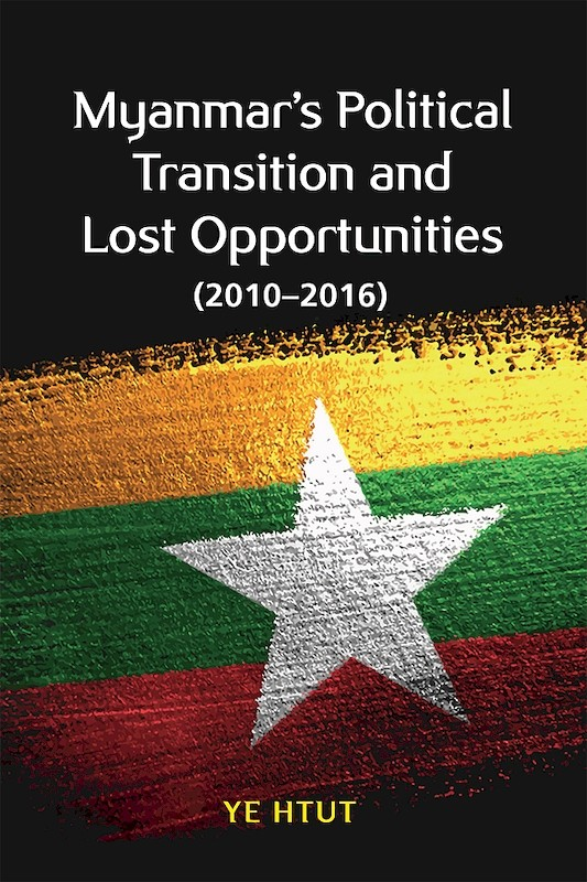 Myanmar's Political Transition and Lost Opportunities (2010–2016) book cover