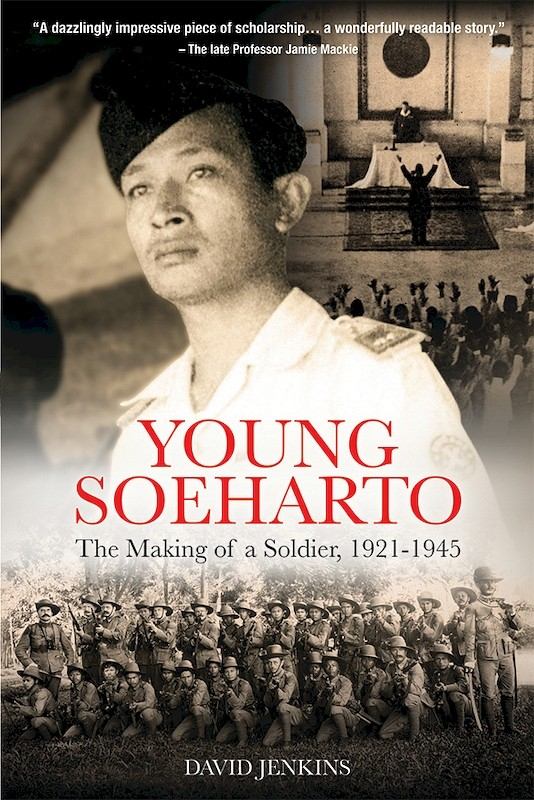 Young Soeharto: The Making of a Soldier, 1921-1945 book cover