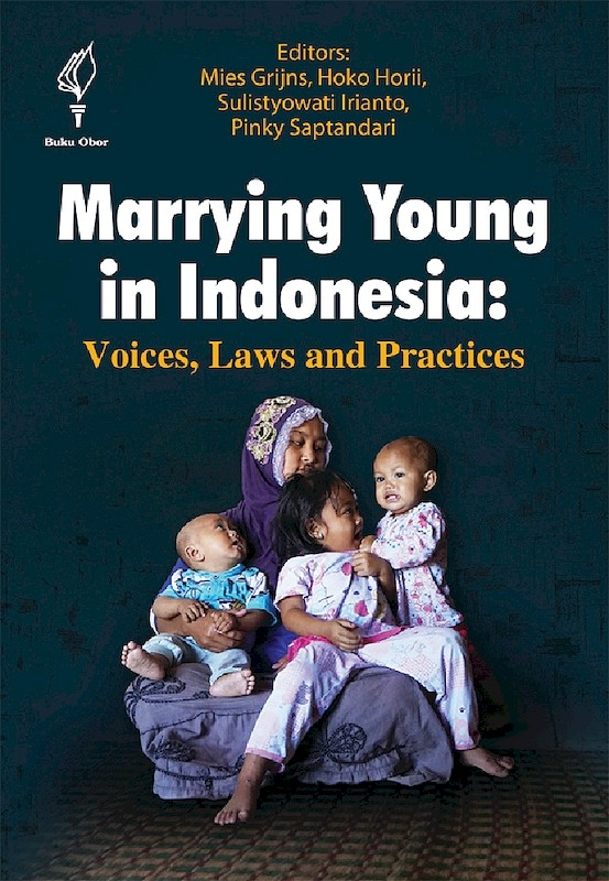 Marrying Young in Indonesia: Voices, Laws and Practices book cover