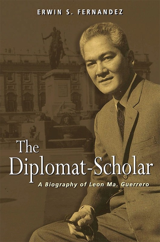 The Diplomat-Scholar: A Biography of Leon Ma. Guerrero book cover