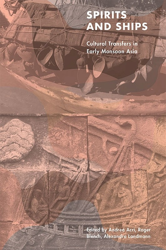 Spirits and Ships: Cultural Transfers in Early Monsoon Asia book cover