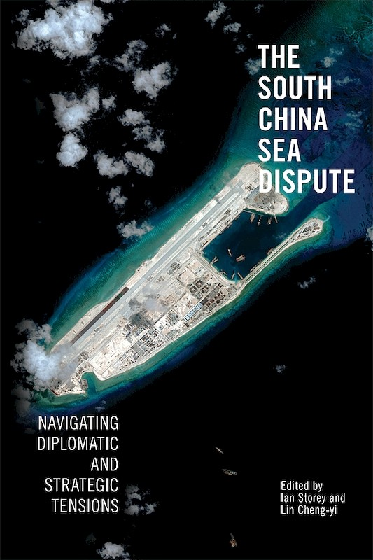 The South China Sea Dispute: Navigating Diplomatic and Strategic Tensions book cover