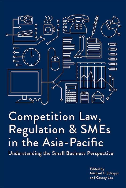 Competition Law, Regulation and SMEs in the Asia-Pacific: Understanding the Small Business Perspective book cover