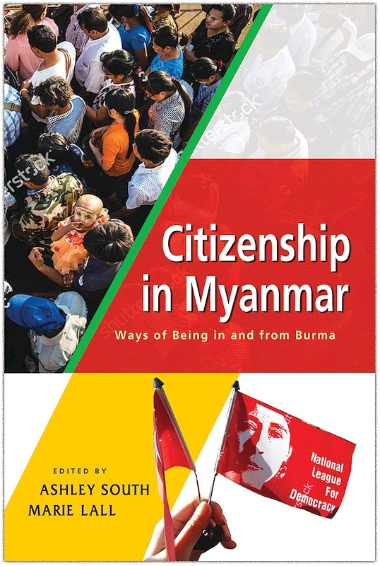 Citizenship in Myanmar: Ways of Being in and from Burma book cover