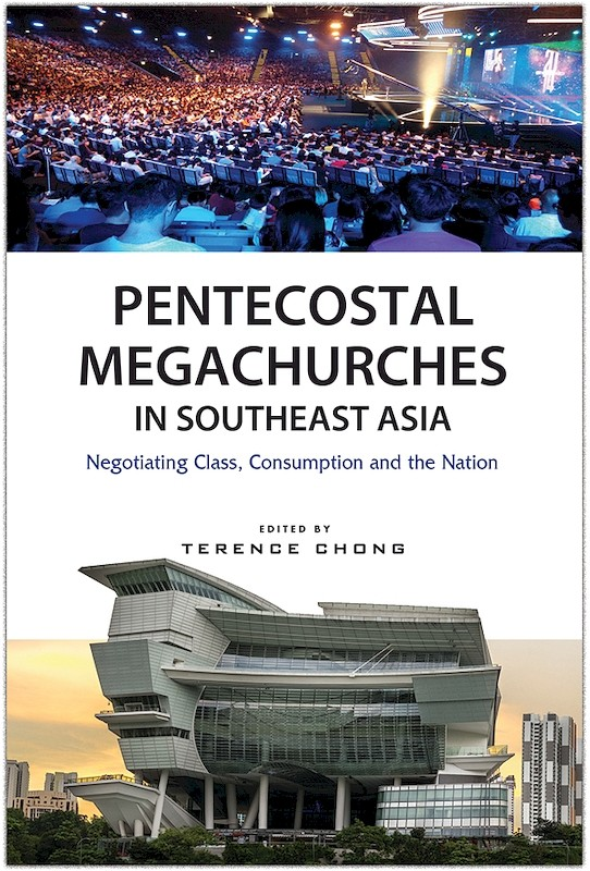 Pentecostal Megachurches in Southeast Asia: Negotiating Class, Consumption and the Nation book cover