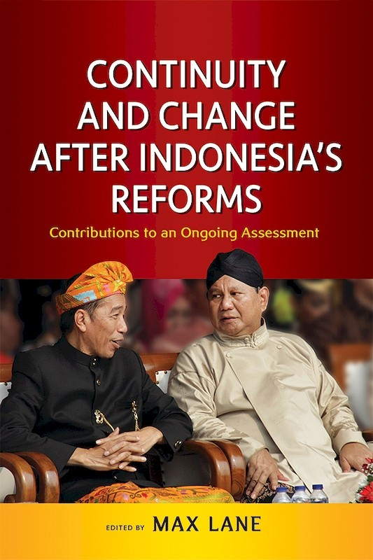 Continuity and Change after Indonesia's Reforms: Contributions to an Ongoing Assessment book cover
