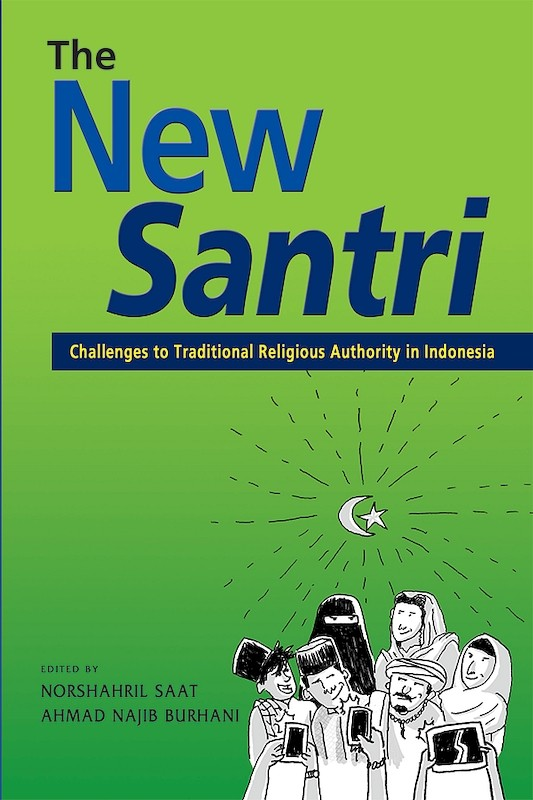 The New Santri: Challenges to Traditional Religious Authority in Indonesia book cover
